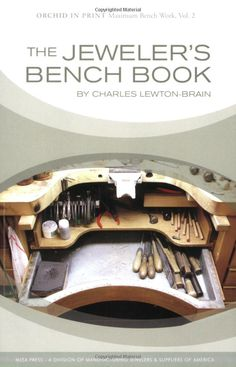 Woodworking Bench The Jeweler's Bench Book By Charles Lewton-Brain. Silversmithing and Gemmology Teacher at Alberta College of Art and Design. Woodworking Workbench, Woodworking Crafts, Workbench Ideas, Woodworking Classes, Woodworking Videos, Woodworking Shop, Workbench Stool, Workbench Designs, Garage Workbench