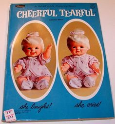 Cheerful Tearful Doll...remember taking her with me on the bus to school for show and tell day.