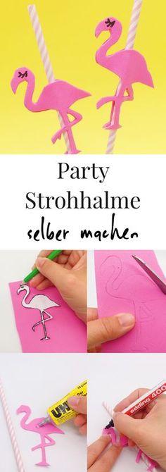 DIY Deko und Party Ideen. Strohhalme mit Flamingos aus Moosgummi selber basteln. So macht Ihr Eure Party Dekoration ganz einfach selber. Tropische DIY Ideen.