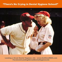 There's no crying in dental hygiene school! http://gethiredrdh.com