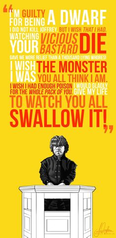 Game of Thrones Season 4 Emmy Worthy Scene Tara: Great delivery, intensity! Wonderful scene and memorable quote. Peter Dinklage is a talented actor.