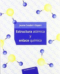 Estructura atómica y enlace químico / Jaume Casabó i Gispert #novetatsfiq2017 All Locations, Barcelona, World, Chemical Bond, Environmental Science, College Hacks, Blue Prints, Barcelona Spain