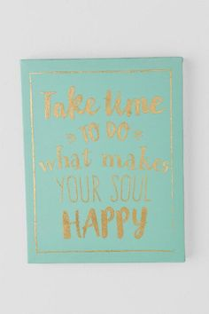 The Gold and Mint Soul Happy Canvas is a pretty wall canvas that will be a great daily reminder to take time to do what makes you happy! This mint and gold canvas will look great on your wall in any room! Cute Canvas, Diy Canvas Art, Canvas Crafts, Canvas Ideas, Canvas Painting Quotes, Beach Canvas, Dorm Canvas, Office Canvas, Canvas Canvas