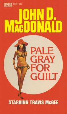 Pale Gray for Guilt, by John D. MacDonald Fawcett Gold Medal 1974 reprint Cover art by Ron Lesser in the Travis McGee series John Mcdonald, Pulp Fiction Book, Book And Magazine, Pulp Art, Vintage Magazines, Book Authors, Paperback Books, How To Find Out, Novels