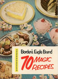 Bordens 70 Magic Recipes - Vintage Cookbook by retro cookbook, via Flickr