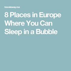8 Places in Europe Where You Can Sleep in a Bubble