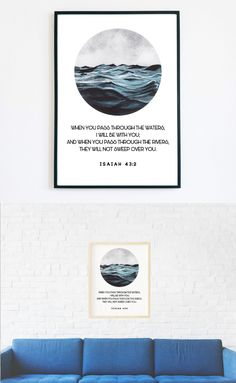 "☆ A Beautiful Print for your Home. One watercolor nature circle with a Bible Verse.☆  ""When you pass through the waters, I will be with you; and when you pass through the rivers, they will not sweep over you."" Isaiah 43:2   Make your house look cozy and bright with this print!  Instant download print-ready digital file: A4 8"" x 11""  Letter 8.5"" x 11"""