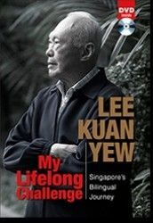 My Lifelong Challenge: Singapore's Bilingual Journey by Lee Kuan Yew. The book is about Singapore's policy adjustment in education as well as Lee's own struggle to learn the Chinese language. He was determined to improve his Chinese and reclaim his Chinese heritage, right up to the present when he is well into his 80s. Part 2 of the book is a compilation of essays by 22 Singaporeans, including PM Lee Hsien Loong and pop star Stephanie Sun, who recount their own language journeys.