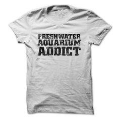 Freshwater Aquarium Addict - #gift basket #college gift. HURRY => https://www.sunfrog.com/Funny/Freshwater-Aquarium-Addict.html?68278
