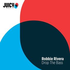 New Release: Robbie Rivera – Drop The Bass