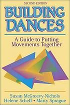 """Building dances"" - an analysis of dance as a movement form"