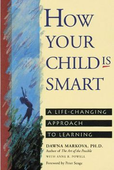 How Your Child Is Smart: A Life-Changing Approach to Learning by Anne R. Powell, http://www.amazon.com/dp/B008MLF77U/ref=cm_sw_r_pi_dp_BKlntb10CC1ER