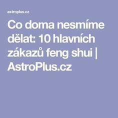 Co doma nesmíme dělat: 10 hlavních zákazů feng shui   AstroPlus.cz