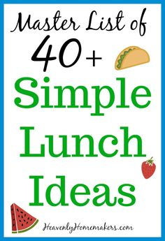 Come get this wonderful Master List of Simple Lunch Ideas!