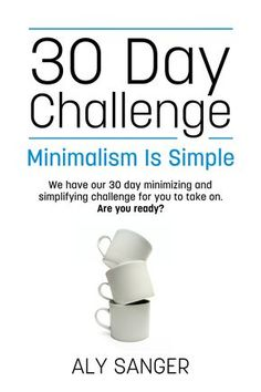 30 Day Challenge - Minimalism Challenge - Minimalism is Simple