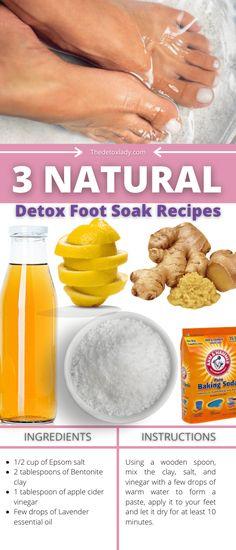 3 Detox Feet Soak Recipes To Rid Your Body of Toxins - The Detox Lady Baking Soda Ingredients, Bentonite Clay Detox, Foot Detox Soak, Foot Soak Recipe, Salt Detox, Natural Detox, Natural Skin, Detoxify Your Body, Detox Recipes