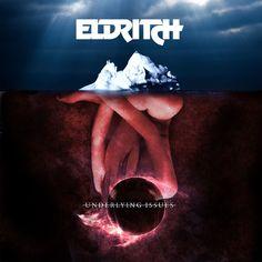 Eldritch - Underlying Issues
