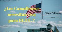 ¿Los canadienses necesitan visa para entrar a Estados Unidos?