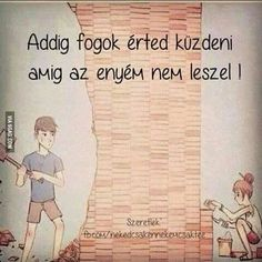 E nélkül nem is engedlek közel magamhoz. Favorite Quotes, Best Quotes, Love Quotes, Dont Break My Heart, Quotes About Everything, Sad Life, Lol, Powerful Words, In My Feelings