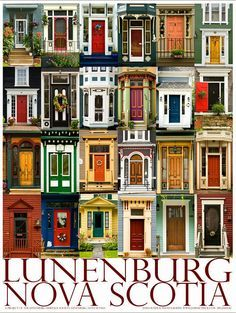 you can see all of these wonderful doors walking around the town of Lunenburg Nova Scotia This is a Lunenburg Heritage Society Poster. Canada Eh, Visit Canada, Lunenburg Nova Scotia, East Coast Canada, Nova Scotia Travel, Acadie, Portal, Atlantic Canada, Canada Travel