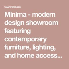 Minima - modern design showroom featuring contemporary furniture, lighting, and home accessories