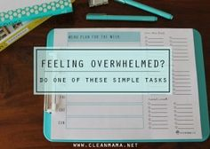 Feeling Overwhelmed Try one of these simple tasks via Clean Mama