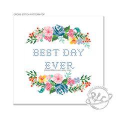 Best Day Ever. Modern Positivity Pop Culture Floral Cross Stitch Pattern. Digital Download PDF.