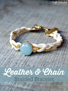 Chain Bracelet Tutorial: DIY Braided Leather & Chain Jewelry