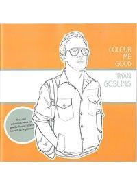Colour me Good Ryan Gosling, un livre de coloriage plutôt décalé