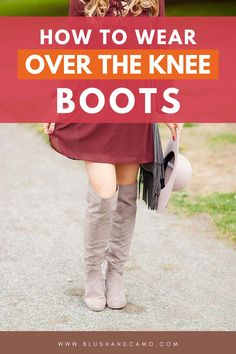 Over the knee boots are a fun, feminine style for fall! They are cozy and warm and oh so cute! Let me show you how to wear these adorable boots! You'll love them! I promise! #howtowear #overtheknee #fallstyle