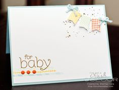 Crush On Colour: Clean and Simple - For Baby (From B.Y.O.P.) (Stampin' Up 2014-2015 BYOP, Tape It, Gorgeous Grunge, Banner Punch, Borderettes)