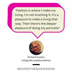 Richard Avedon dijo que... #Fashionquotes #frasesmoda #behindtheshowroom #frases #quotes | Behind the showroom
