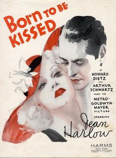 """Born to be Kissed"" ~ 1934 Sheet music cover with Jean Harlow illustration. Old Movie Posters, Classic Movie Posters, Classic Movies, Vintage Posters, Art Posters, Jean Harlow, Sheet Music Art, Vintage Sheet Music, Song Sheet"