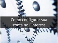 [Video] Como configurar sua conta no Pinterest #pinterestparaempresas #pinterestmarketing