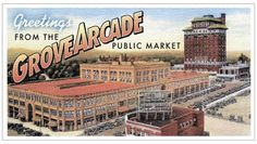 Grove Arcade postcard, Ashville, NC  a market. For a taste of Asheville's urbane and crunchy sides, start at the Grove Arcade (1 Page Avenue; 828-252-7799; www.grovearcade.com), a giant market built in 1929 and beautifully restored a few years ago.