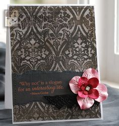 "damask card... ""Why not? Is a great way to live life!"""
