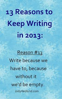 Author, Jody Hedlund: 13 Reasons to Keep Writing in 2013