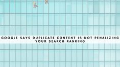 Google Says Duplicate Content is NOT Penalizing Your Search Ranking - Business 2 Community Your Search, Rule Of Thumb, Bad News, Search Engine Optimization, Big Picture, When Someone, Seo, How To Apply, Hacks