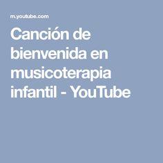 Canción de bienvenida en musicoterapia infantil - YouTube