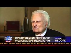 Billy Graham at age 92 interviewed by Greta Van Susteren Billy Graham's Testimony. My maternal grandfather is in heaven because of prayers and Billy Graham being on TV. Billy Graham Library, Rev Billy Graham, Bill Graham, Jesus Faith, Faith In God, Billy Graham Sermons, Evangelist Billy Graham, Anne Graham Lotz, Billy Graham Evangelistic Association