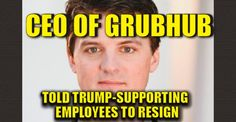 "CEO of GRUBHUB Tells ""PRO-TRUMP"" Supporters to RESIGN - 11/11/16"
