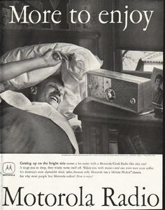 "1958 MOTOROLA vintage magazine advertisement ""More to enjoy"" ~ Getting up on the bright side comes a lot easier with a Motorola Clock-Radio like this one! It sings you to sleep, then wisely turns itself off. Wakes you with music -- and can even start your coffee ... Model 5C24 ~"