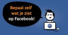 Bepaal zelf wat je ziet op jouw Facebook nieuwsoverzicht. Zo kan je aangeven van wie en van welke pagina's je Facebook berichten krijgt te zien.