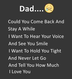 Trendy Tattoo Quotes About Family Dads Heavens The funniest array of wearable family quotes! Check them out for a good laugh Daddy I Miss You, Miss You Dad Quotes, Love You Dad, Missing Family Quotes, Best Dad Quotes, True Quotes, Quotes On Fathers Day, Dad Heaven Quotes, Miss U Papa