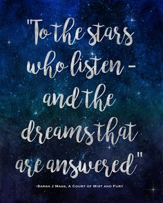 """Printable """"To the Stars Who Listen and the Dreams that are Answered"""" ACOMAF (A Court of Mist and Fury) Sarah J Maas by PrintablesByFe on Etsy"""