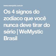 Os 4 signos do zodíaco que você nunca deve tirar do sério | WeMystic Brasil