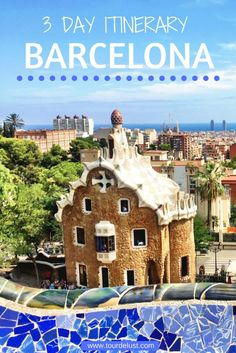 3 DAY ITINERARY IN BARCELONA                                                                                                                                                                                 More