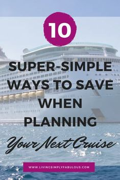 Are you getting ready to plan your next (or first) cruise? If so, don't let your budget get away from you. Yes, you can vacation on a cruise inexpensively, however you need to be prepared and plan. Here are 10 super simple ways to save money on a cruise.