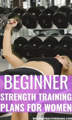9 Beginner Strength Training Plans For Women