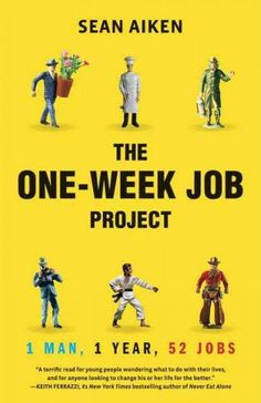The One-Week Job Project: One Man, 1 Year, 52 Jobs